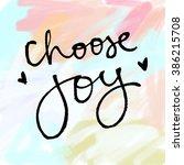 choose joy quote artwork.  | Shutterstock . vector #386215708