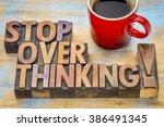 stop overthinking advice   word ... | Shutterstock . vector #386491345