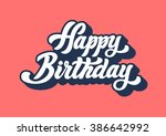 happy birthday lettering text | Shutterstock .eps vector #386642992