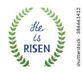 He Is Risen Phrase.hand Drawn...