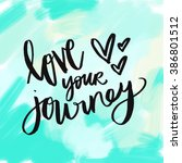 love your journey quote wall... | Shutterstock . vector #386801512
