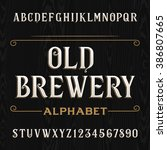 Old Brewery Alphabet Font. Type ...