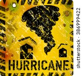 hurricane warning sign  heavy... | Shutterstock .eps vector #386999422