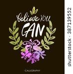 believe you can   inspirational ... | Shutterstock .eps vector #387139552