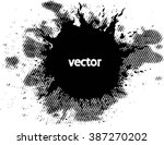 ink splat overlayed by halftone ... | Shutterstock .eps vector #387270202
