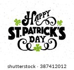 'happy saint patricks day' on... | Shutterstock .eps vector #387412012