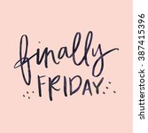finally friday quote. tgif.... | Shutterstock . vector #387415396