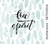 free spirit phrase with... | Shutterstock .eps vector #387510016