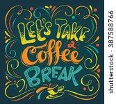 let's take a coffee break... | Shutterstock .eps vector #387588766