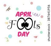 illustration of happy fool's... | Shutterstock .eps vector #387641956
