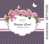 spring vintage card with roses. ... | Shutterstock .eps vector #387719182