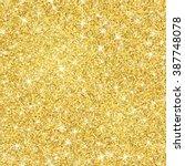 seamless gold glitter texture... | Shutterstock .eps vector #387748078