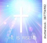 hi is risen. happy easter blue... | Shutterstock .eps vector #387756982
