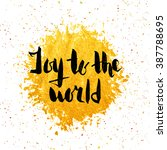 joy to the world hand drawn... | Shutterstock . vector #387788695
