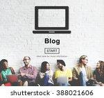 blog post connect social media... | Shutterstock . vector #388021606