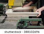 close up of carpenter's hands... | Shutterstock . vector #388102696