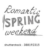 text romantic spring weekend | Shutterstock .eps vector #388192315