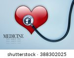 medical stethoscope and heart... | Shutterstock . vector #388302025