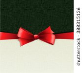gift bow. holiday card with red ... | Shutterstock . vector #388315126