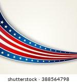 american flag  patriotic... | Shutterstock . vector #388564798