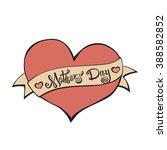 happy mothers day . handmade... | Shutterstock .eps vector #388582852