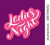 ladies night sign. | Shutterstock .eps vector #388704052