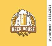 beer house. label  badge  logo  ... | Shutterstock .eps vector #388813816