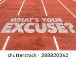 Whats Your Excuse  Written On...