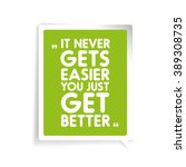 it never gets easier  you just...   Shutterstock .eps vector #389308735