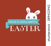 have a very happy easter... | Shutterstock .eps vector #389422942