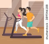 gym  treadmill. man and a woman ... | Shutterstock .eps vector #389546188