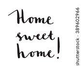 home sweet home lettering ...   Shutterstock .eps vector #389602966