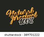 natural product. calligraphy... | Shutterstock .eps vector #389701222