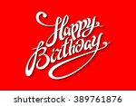 happy birthday lettering... | Shutterstock . vector #389761876