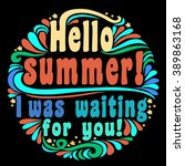 hello summer  iwas waiting for... | Shutterstock .eps vector #389863168