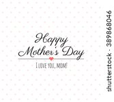 happy mothers day vector... | Shutterstock .eps vector #389868046