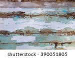 the old board  shelled paint.... | Shutterstock . vector #390051805