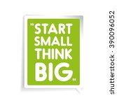 start small  think big....   Shutterstock .eps vector #390096052