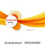 abstract orange wave... | Shutterstock . vector #390104482