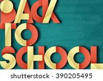 back to school. retro poster. ... | Shutterstock .eps vector #390205495