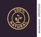 the 100 percent natural icon.... | Shutterstock .eps vector #390235165