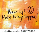 wake up and make things happen | Shutterstock . vector #390371302