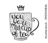 hand  drawn quote   you are my... | Shutterstock .eps vector #390544846
