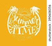 'summer time' hand lettering... | Shutterstock .eps vector #390608356