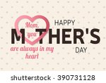 happy mother's day greeting... | Shutterstock .eps vector #390731128