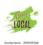 buy local. motivational poster... | Shutterstock .eps vector #390939286