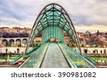 Bridge Of Peace In Tbilisi ...