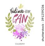 believe you can   inspirational ... | Shutterstock .eps vector #391259236