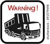 dump truck.safety. | Shutterstock .eps vector #391579498