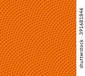 basketball texture with bumps... | Shutterstock .eps vector #391681846